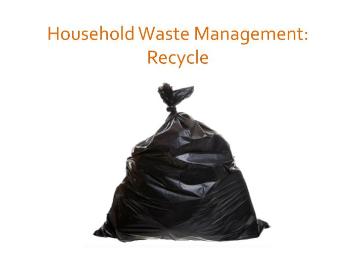 household waste management recycle n.