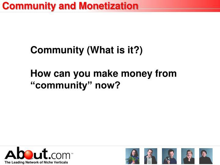 Community and Monetization