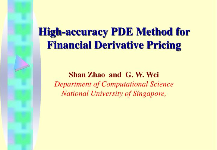 High-accuracy PDE Method for Financial Derivative Pricing