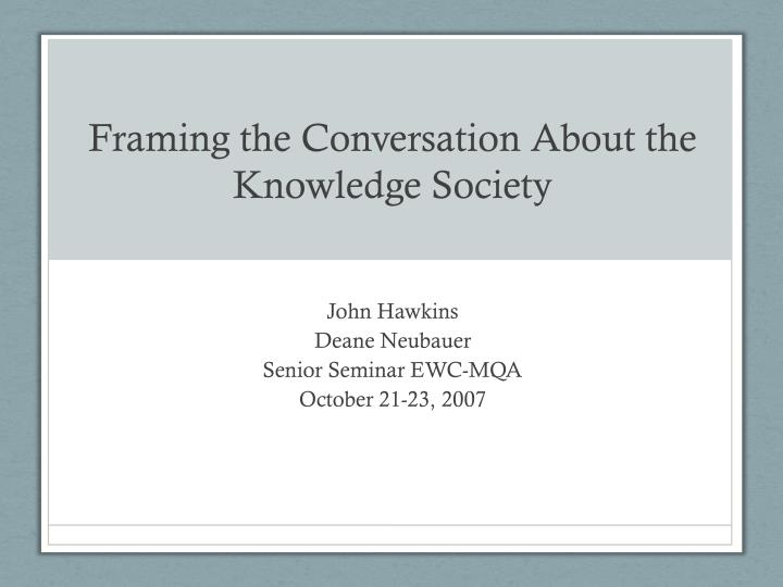 framing the conversation about the knowledge society n.