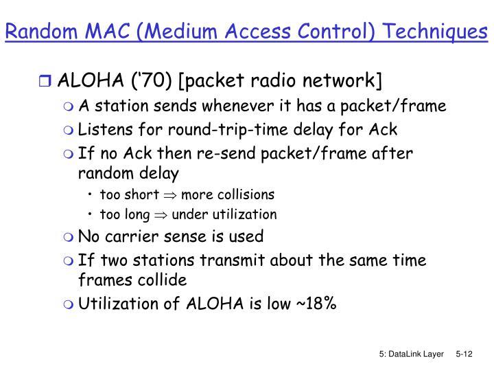 Random MAC (Medium Access Control) Techniques