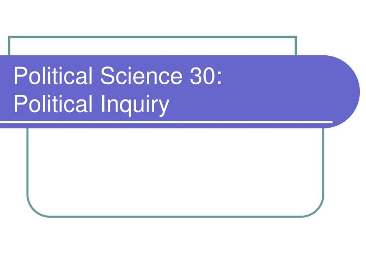 political science 30 political inquiry n.