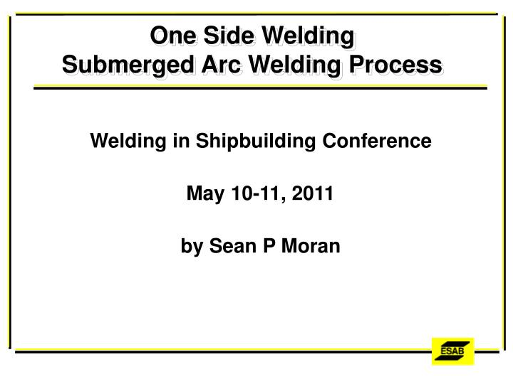 Ppt One Side Welding Submerged Arc Welding Process Powerpoint Presentation Id 1748959
