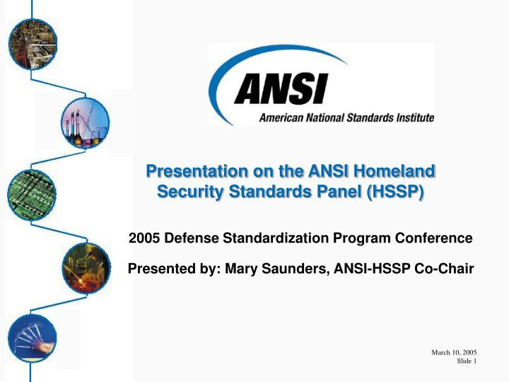 2005 defense standardization program conference presented by mary saunders ansi hssp co chair n.