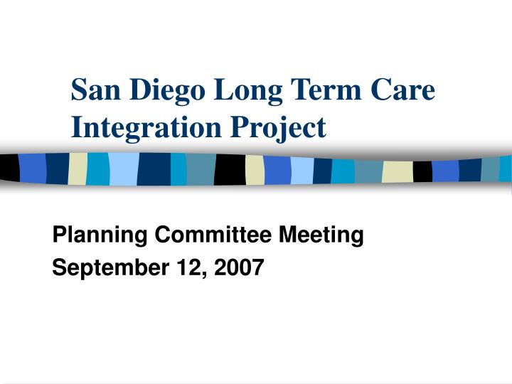 san diego long term care integration project n.