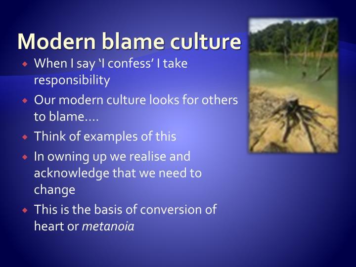 Modern blame culture
