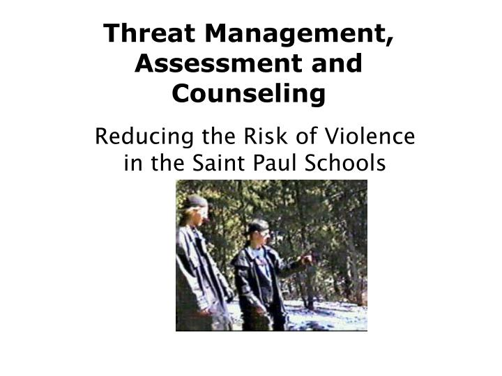 threat management assessment and counseling n.