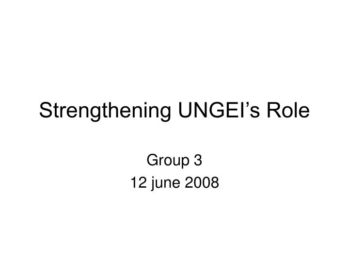 strengthening ungei s role n.