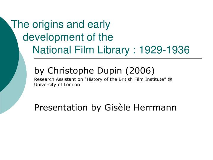 the origins and early development of the national film library 1929 1936 n.