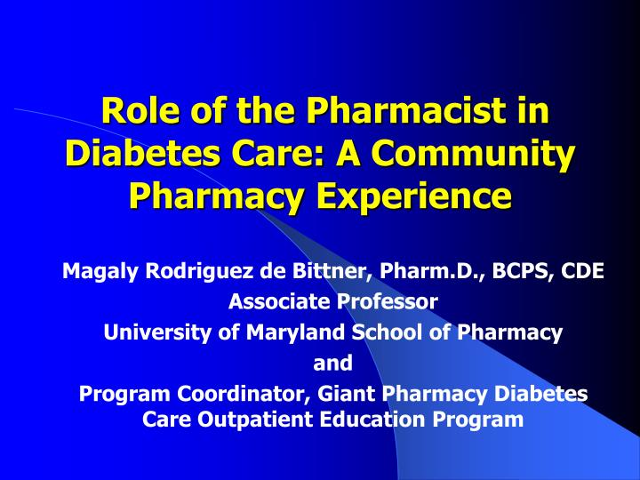 role of the pharmacist in diabetes care a community pharmacy experience n.