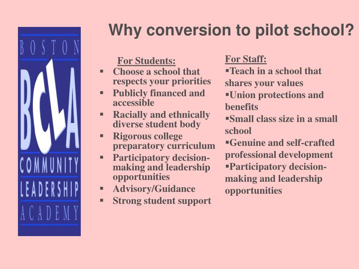 Why conversion to pilot school?