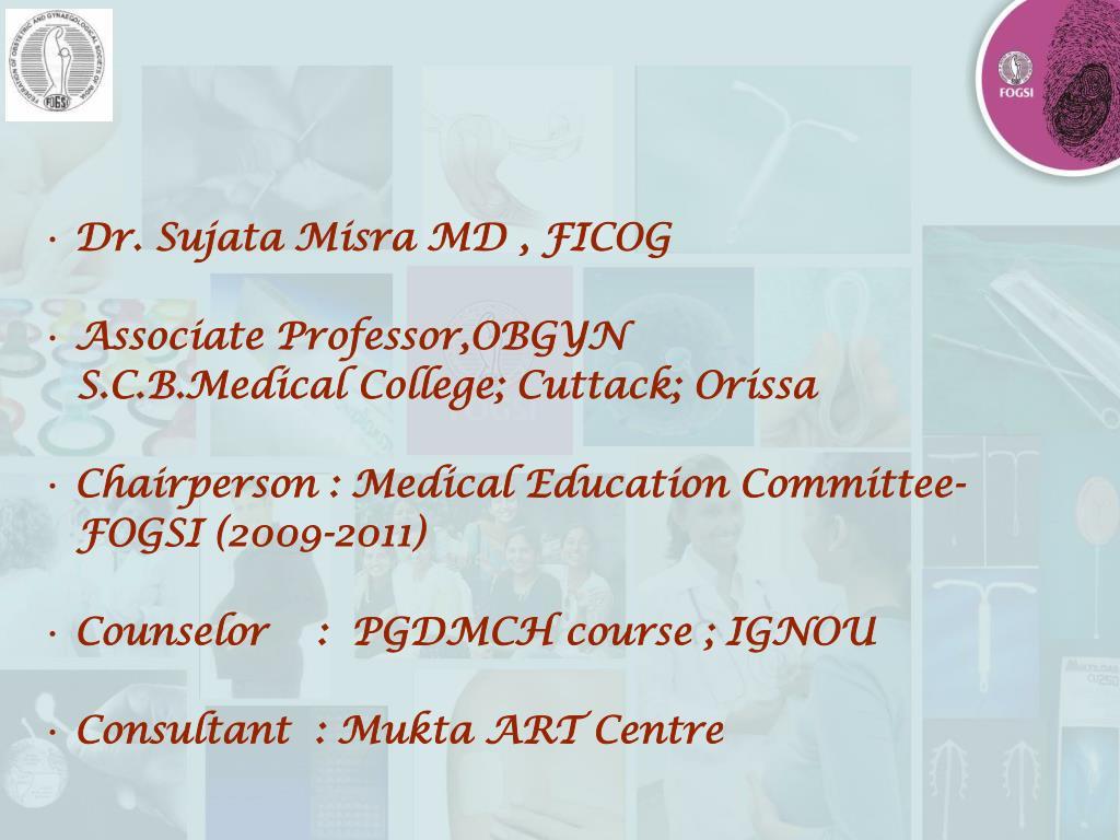 Ppt Dr Sujata Misra Md Ficog Associate Professorobgyn Scb