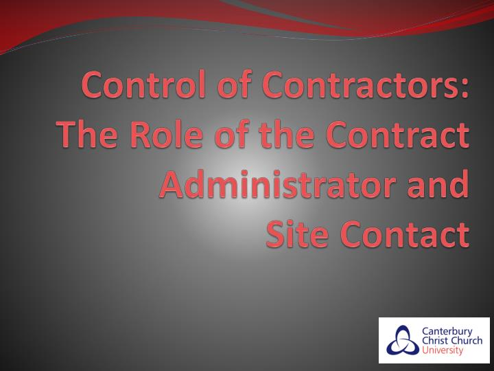 Control of contractors the role of the contract administrator and site contact