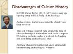 disadvantages of culture history1