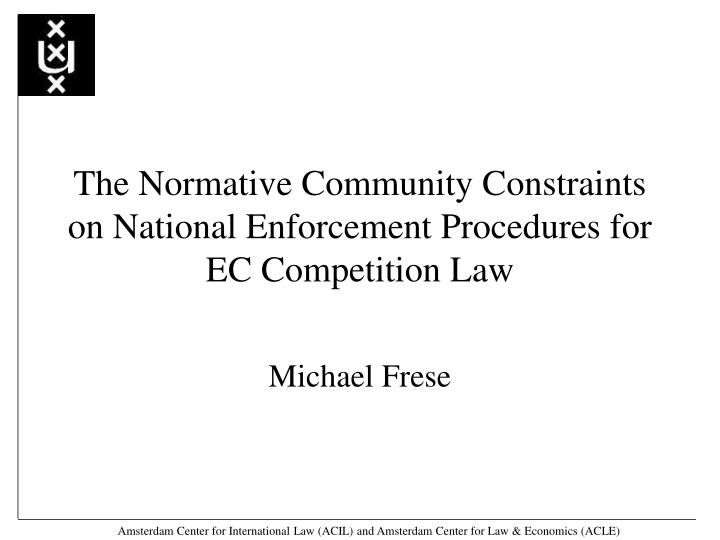 the normative community constraints on national enforcement procedures for ec competition law n.