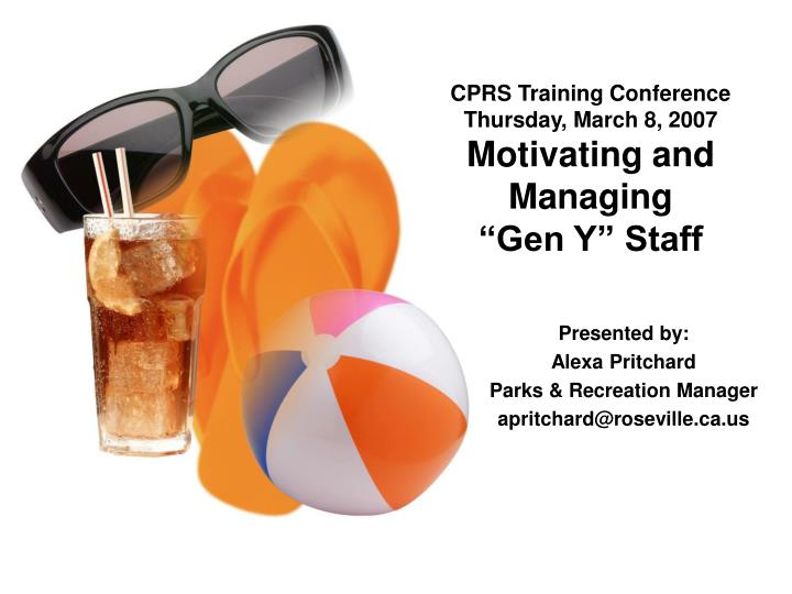 cprs training conference thursday march 8 2007 motivating and managing gen y staff n.