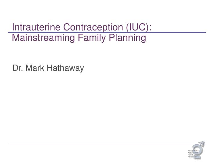 intrauterine contraception iuc mainstreaming family planning n.