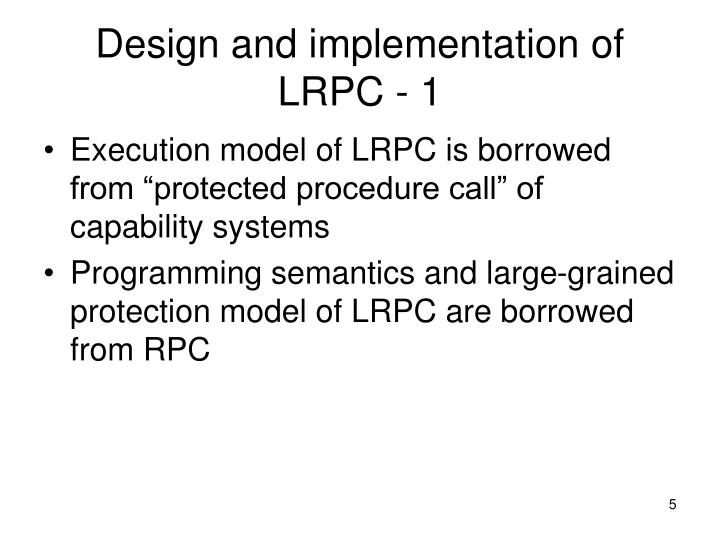 Design and implementation of LRPC - 1