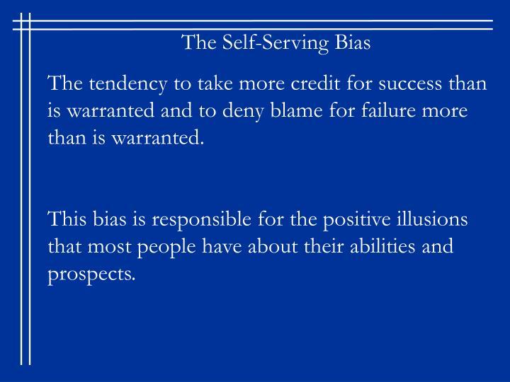 The Self-Serving Bias