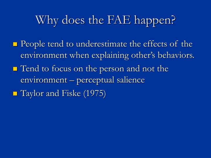 Why does the FAE happen?