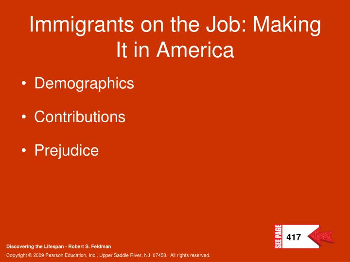 Immigrants on the Job: Making It in America