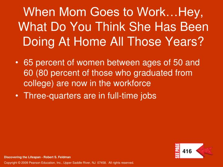 When Mom Goes to Work…Hey, What Do You Think She Has Been Doing At Home All Those Years?
