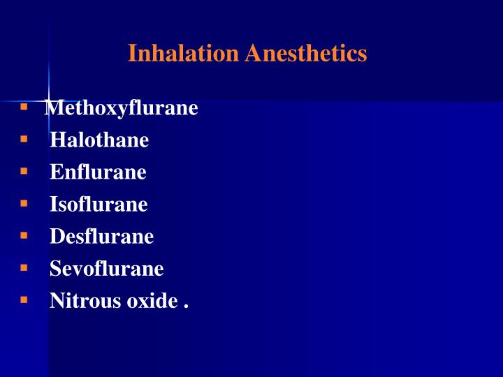 Inhalation Anesthetics