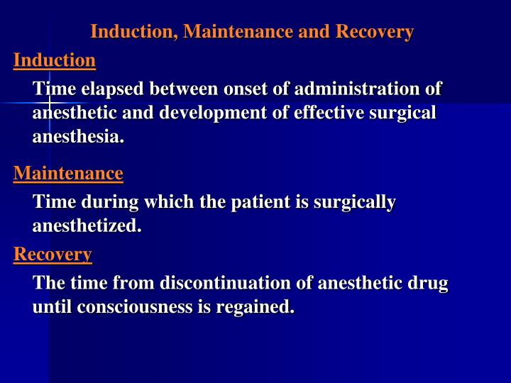 Induction, Maintenance and Recovery