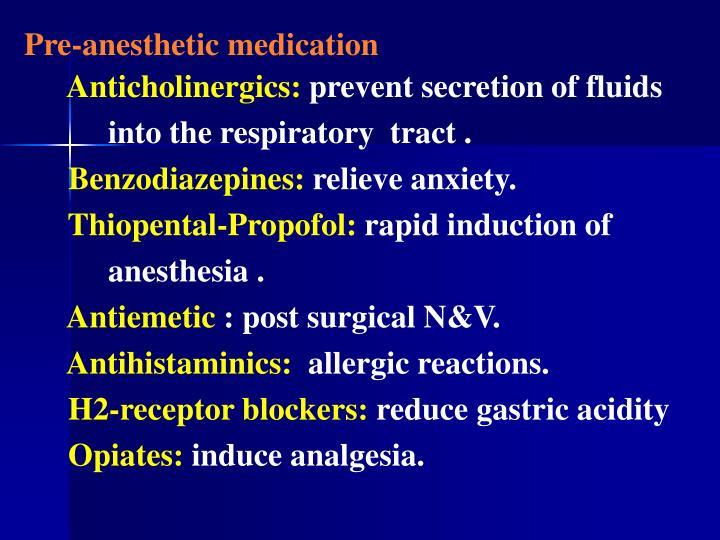 Pre-anesthetic medication