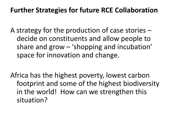 Further Strategies for future RCE Collaboration