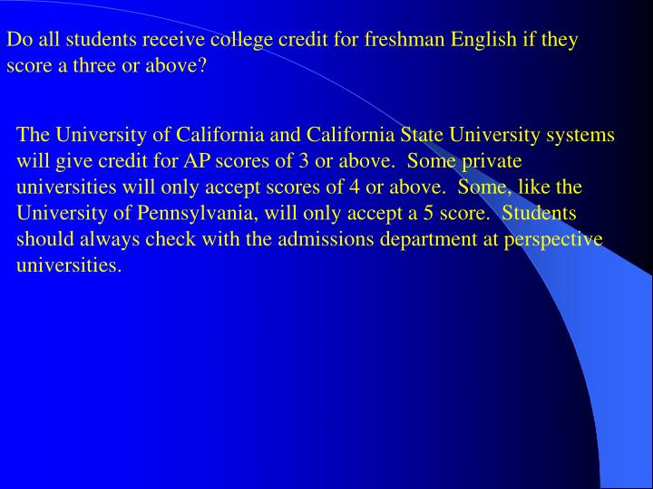 Do all students receive college credit for freshman English if they