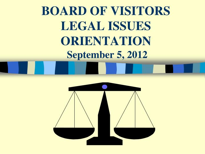 board of visitors legal issues orientation september 5 2012 n.