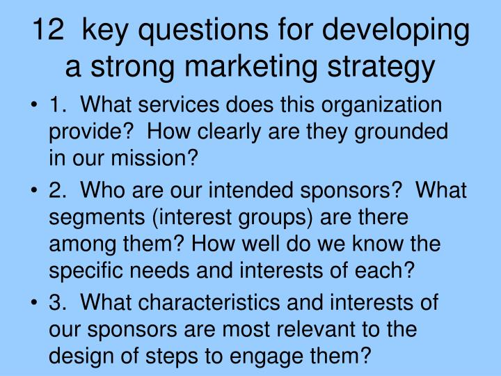 12  key questions for developing a strong marketing strategy