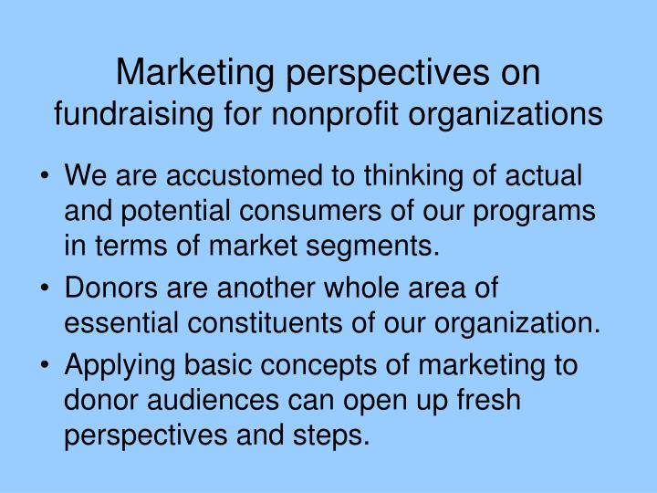 Marketing perspectives on fundraising for nonprofit organizations
