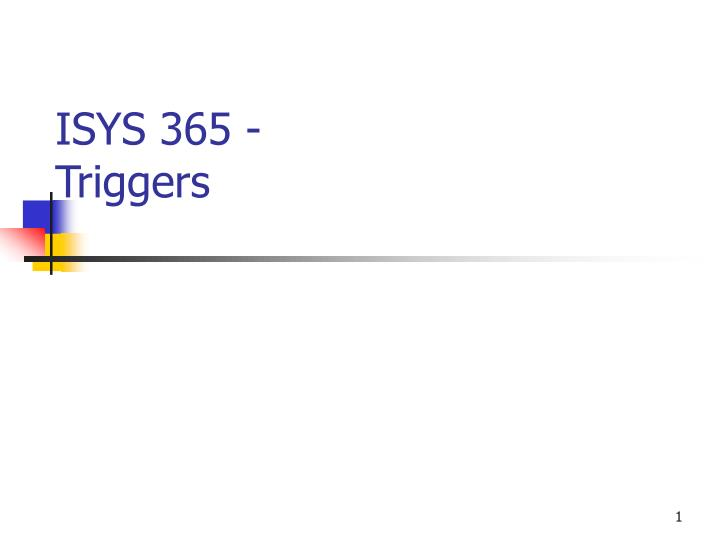 isys 365 triggers