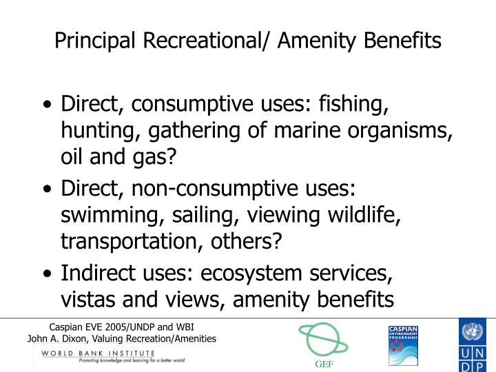 Principal Recreational/ Amenity Benefits