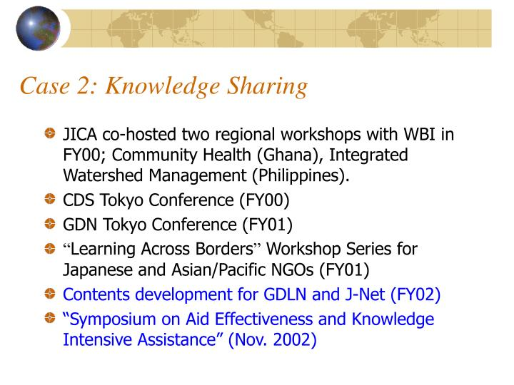 Case 2: Knowledge Sharing