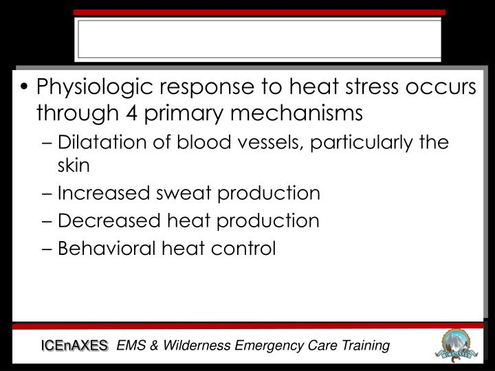 Physiologic response to heat stress occurs through 4 primary mechanisms