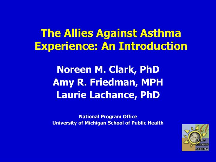 the allies against asthma experience an introduction n.