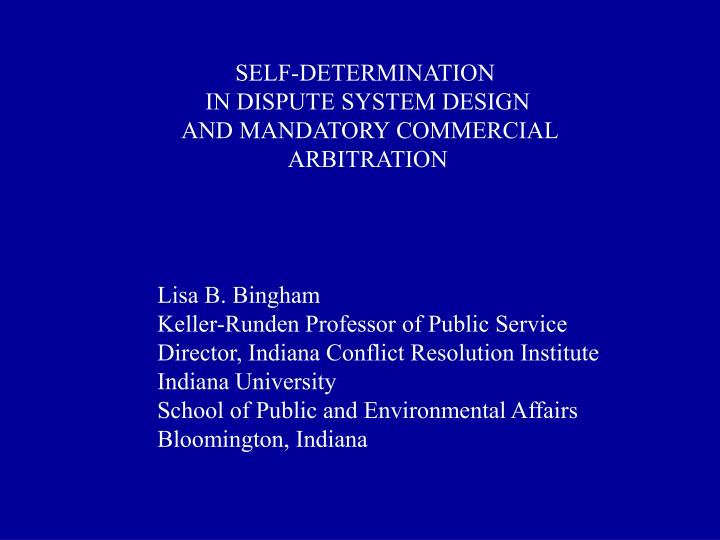Ppt Self Determination In Dispute System Design And Mandatory Commercial Arbitration Powerpoint Presentation Id 1749962