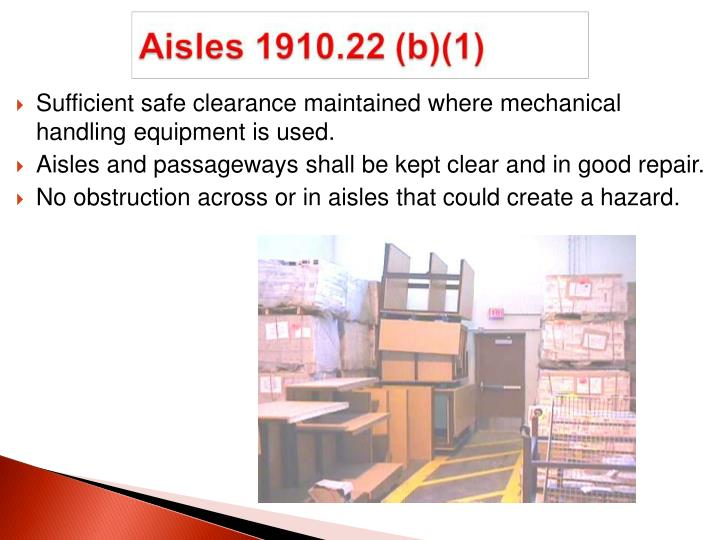Sufficient safe clearance maintained where mechanical handling equipment is used.