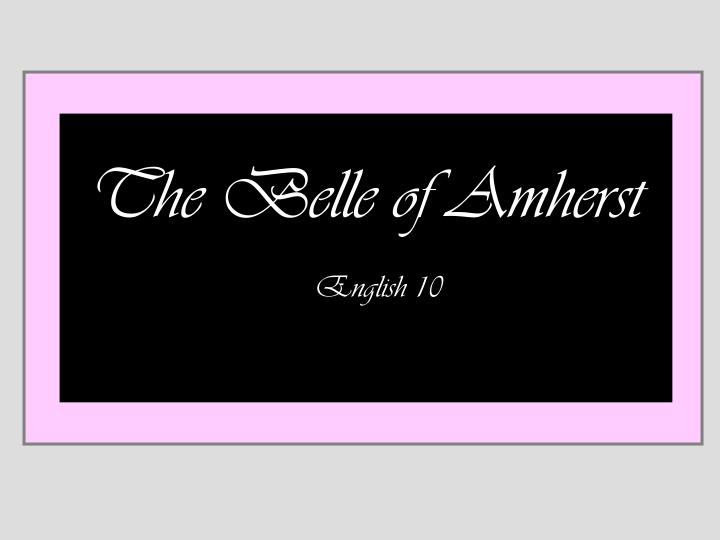 the belle of amherst n.