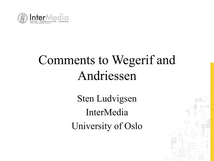comments to wegerif and andriessen n.