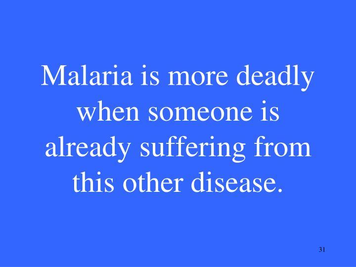 the deadly malaria disease