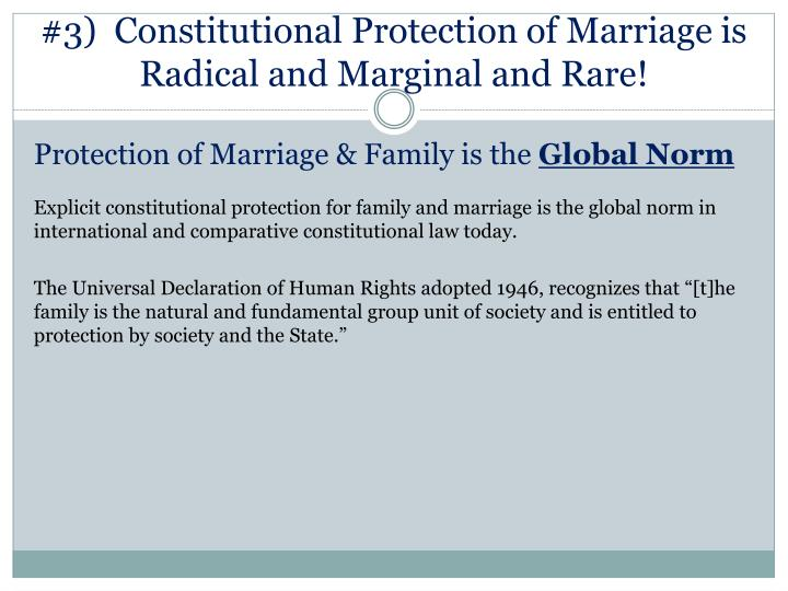 #3)  Constitutional Protection of Marriage is Radical and Marginal and Rare!