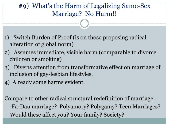 #9)  What's the Harm of Legalizing Same-Sex Marriage?  No Harm!!
