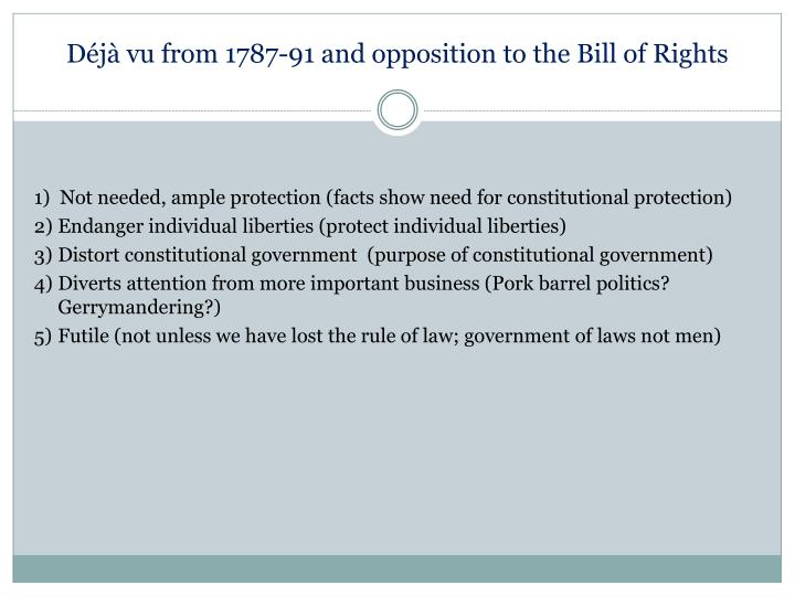 Déjà vu from 1787-91 and opposition to the Bill of Rights