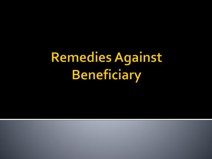 remedies against beneficiary n.