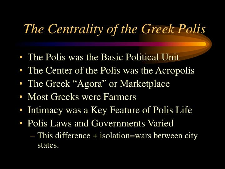 The Centrality of the Greek Polis