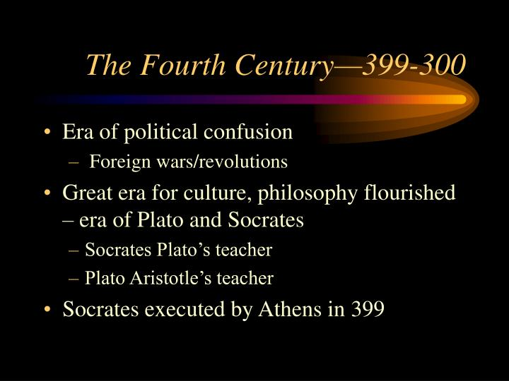 The Fourth Century—399-300